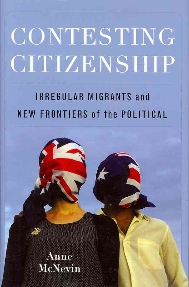 Contesting Citizenship By Mcnevin, Anne